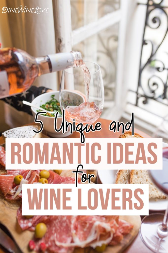 5 Unique and Romantic Ideas for Wine Lovers