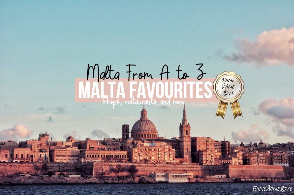 Malta From A to Z: DineWineLove Malta Favourites 2020